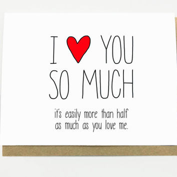 Funny Love Card. I Love You So Much. Funny Anniversary Card. Valentine's Day Card.