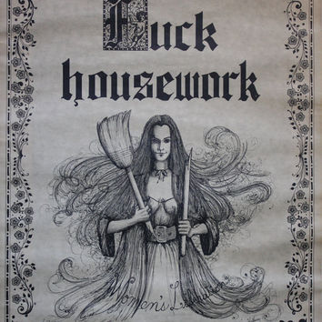 "Women's Liberation ""Fuck Housework"" Print 1971 by Virtue Hathaway"