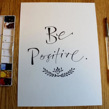 "Original ""Be positive"" wall art/ ink caligraphy quote/ hand drawn"