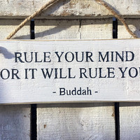 Inspirational Sign. Buddah Quote. Rule Your Mind Or It Will Rule You. Rustic Wood Sign.