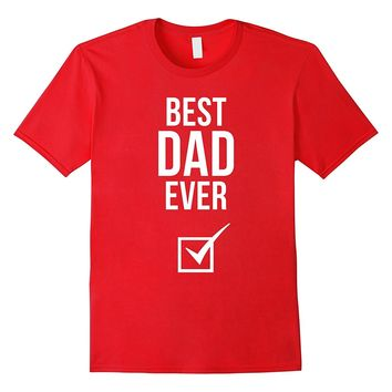 Funny Best Dad Ever Shirt Fathers Day Gift from Daughter Son