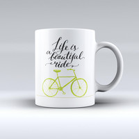 The Life is a Beautiful Ride ink-Fuzed Ceramic Coffee Mug