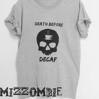 DEATH before DECAF shirt unisex crew neck