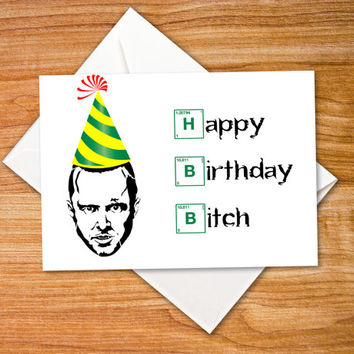 Happy Birthday Bitch, Greeting Card, Anniversary card, Funny Birthday Card, Breaking Bad, Jesse Pinkman, Paper Goods