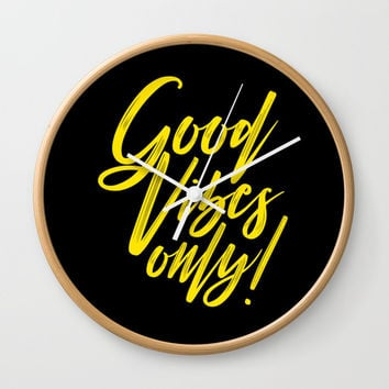 Good Vibes Only! (Yellow on Black) Wall Clock by J/dzigns