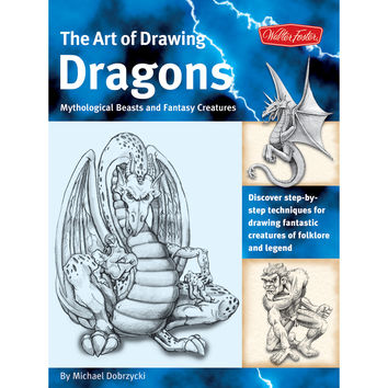 Walter Foster Creative Books-Drawing Dragons, Beasts & Fantasy