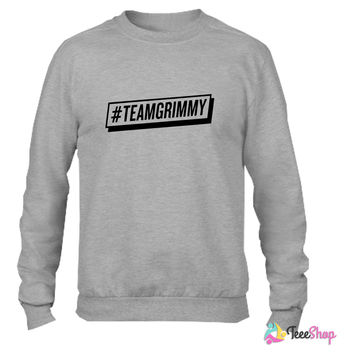 #TEAMGRIMMY Crewneck sweatshirtt