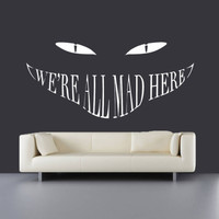 Vinyl Wall Decal Sticker We All Mad Here Cat Alice FairyStory Smile Bedroom r436