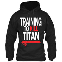 Attack on titan - TRAINING TO KILL TITAN - Unisex Hoodie T Shirt - SSID2016