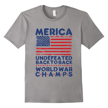 3039ea530 Independence Day Merica Undefeated Back To Back T-Shirt