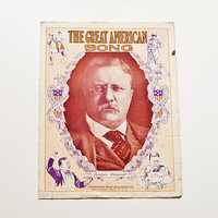 The Great American Song, Theodore Roosevelt, 1920 Large Folio Sheet Music