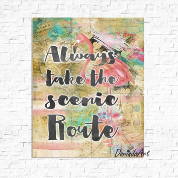 Travel print Adventure printable Travel gifts Flamingo art print Travel quote Always take the scenic route Office decor Pink gold turquoise