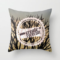 Create every day Throw Pillow by Louise Machado