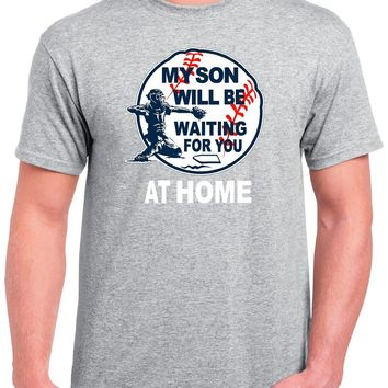 Baseball Dad Shirt; My Son will Be Waiting For Your At Home Basic Tee
