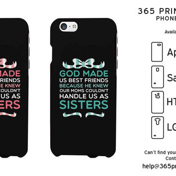 God Made Us Cute BFF Mathing Phone Cases For Best Friends Great Gift Idea