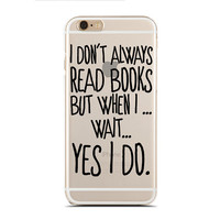I don't always read book but when I... Wait... Yes I Do. - Reading book - Book nerd - Super Slim - Printed Case for iPhone - SC-097