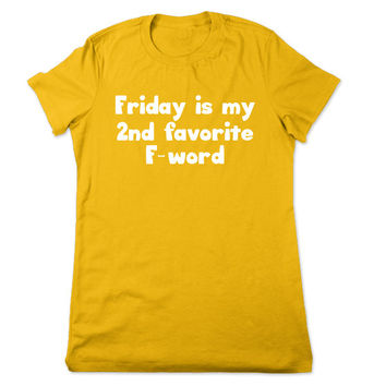 Funny Shirt, Friday Is My 2nd Favorite F Word, Funny T Shirt, Geeky, Offensive Tshirt, Funny Tee, Geek, Funny Tshirt, Ladies Women Plus Size