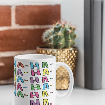Leeana Benson Ha Ha No Coffee Mug