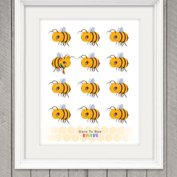 Dare to BEE BRAVE, 8.5x 11 Poster Print, Original Illustration, Wall Art, Home Decor, Words to live by
