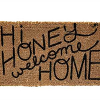 """Hi Honey Welcome Home"" Door Mat"