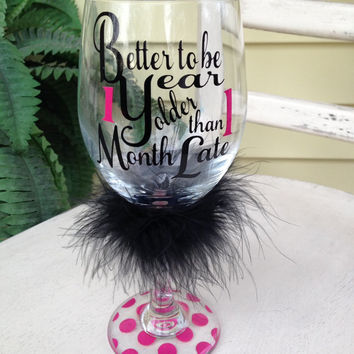 Wine glass, birthday glass, 40th birthday wine glass, funny wine glass, gift for girlfriend, gift for friend, 50th, 60th