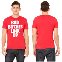 Bad Bitches Link Up T-shirt