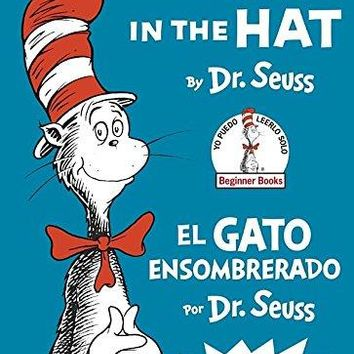 The Cat in the Hat / El gato ensombrerado Beginner Books Bilingual