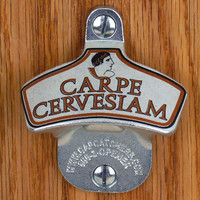 "Novelty Bottle Opener - Wall Mount Bottle Opener - Bottle Cap Catcher - ""Carpe Cervesiam"" - Fun Beer Gift"