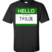 Hello My Name Is TAYLOR v1-Unisex Tshirt