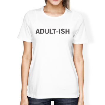 Adult-ish Girls White Tops Trendy Typographic Short Sleeve Tee