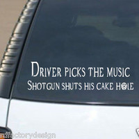 Driver picks the music Shotgun shuts his cake hole Die Cut