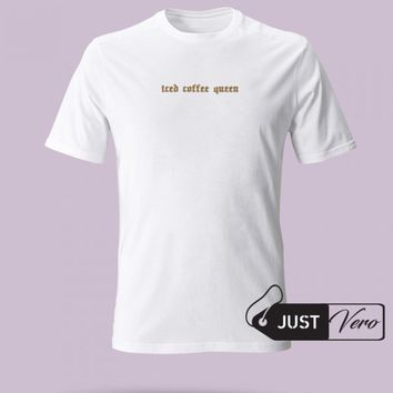 Iced Coffee Queen T shirt size XS - 5XL unisex for men and women