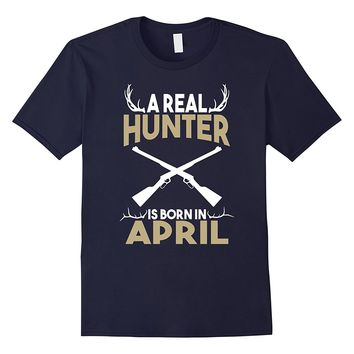 A Real Hunter is Born in April Outdoors T-Shirt