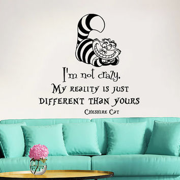 Alice in Wonderland Wall Decal Quote Vinyl Sticker Decals Quotes I'm Not Crazy Wall Decal Quote Cheshire Cat Sayings Wall Decor Nursery ZX24