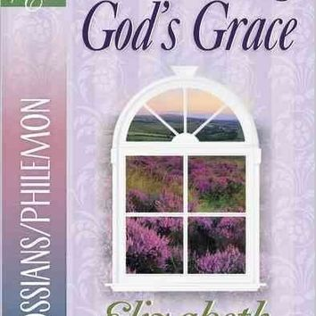 Embracing God's Grace: Colossians/Philemon (A Woman After God's Own Heart)