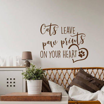 Cat Wall Decal Cats Leave Paw Prints On Your Heart Quote- Pet Wall Decal Quote Cat Lover Gift- Paw Print Decal Cat Quotes Wall Vinyl #189