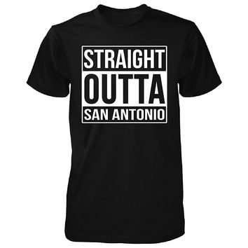 Straight Outta San Antonio City. Cool Gift - Unisex Tshirt