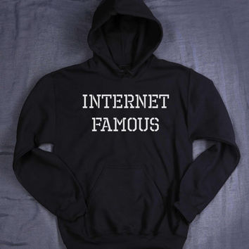 Internet Famous Hoodie Slogan Girly Teen Blogger Social Media Addict Tumblr Sweatshirt Jumper
