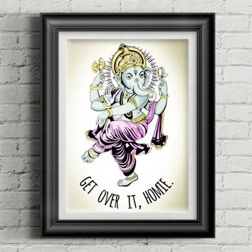 Get Over It Homie Ganesha Poster Print // Dancing Yoga Poster // Zen Funny Wall Art // Yoga Art Yoga Decor // Bohemian Boho Decor