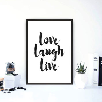 love laugh live,Instant download,Wall art,Typography art,Home decor,Wall decor,Life quote,Love quote,Laugh wall art,Black and white