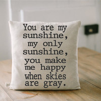 You Are My Sunshine, a throw pillow, 16x16