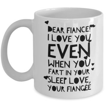 Fun Sayings Valentines Day Gifts for Men - Mug For Fiance From Fiancée - Fiance Mug For Him - Funny Love Affirmation Mug Engagement Gift