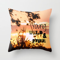Young, wild & free Throw Pillow by Louise Machado