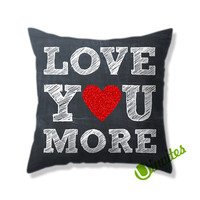 Love You More Chalk Square Pillow Cover
