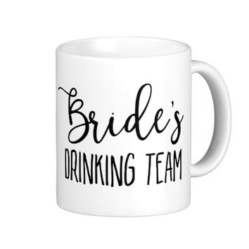 Bride's Drinking Team Bachelorette Party Coffee Mug