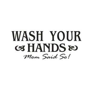 Wash Your Hands sign Mom Love Quote Wall Sticker