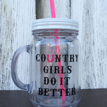 Country Girls Do It Better Mason Jar Tumbler