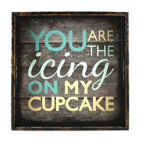 Walmart: Fetco Home Decor Malcolm You Are The Icing On My Cupcake Textual Art