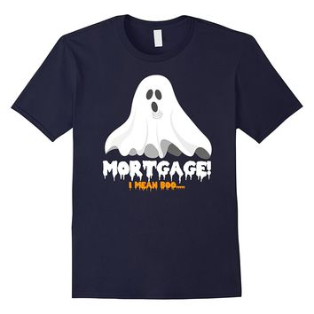 Halloween T-Shirt Mortgage I Mean Boo Funny Ghost