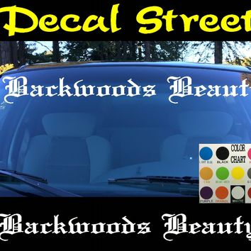 Backwoods Beauty Windshield Visor Die Cut Vinyl Decal Sticker Old English